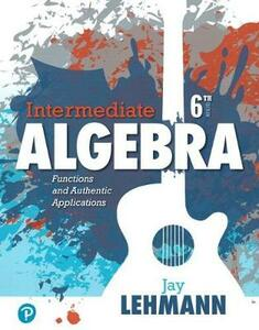 Intermediate Algebra: Functions and Authentic Applications Plus Mylab Math -- Access Card Package - Jay Lehmann - cover