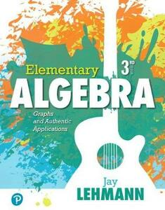 Elementary Algebra: Graphs and Authentic Applications Plus Mylab Math -- Access Card Package - Jay Lehmann - cover