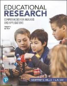 Educational Research: Competencies for Analysis and Applications Plus Mylab Education with Pearson Etext -- Access Card Package - Geoffrey E Mills,L R Gay - cover