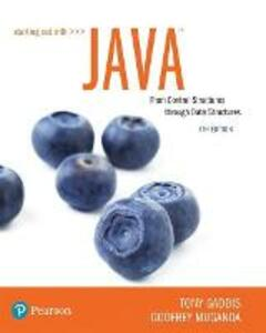 Starting Out with Java: From Control Structures through Data Structures - Tony Gaddis,Godfrey Muganda - cover