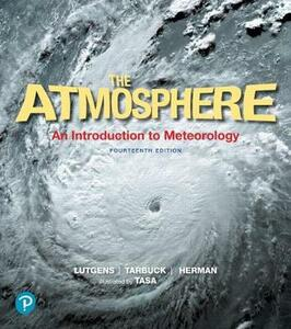 Atmosphere: An Introduction to Meteorology Plus Mastering Meteorology with Pearson Etext, the -- Access Card Package - Frederick K Lutgens,Edward J Tarbuck,Redina Herman - cover