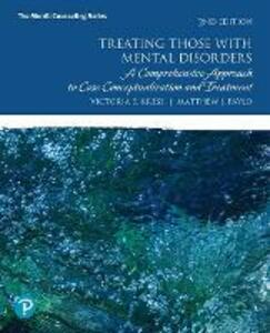 Treating Those with Mental Disorders: A Strength-Based, Comprehensive Approach to Case Conceptualization and Treatment - Victoria E. Kress,Matthew J. Paylo - cover