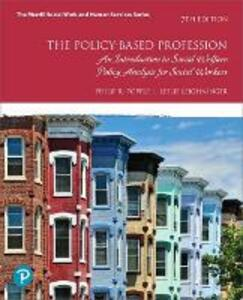 The Policy-Based Profession: An Introduction to Social Welfare Policy Analysis for Social Workers - Philip R. Popple,Leslie Leighninger - cover