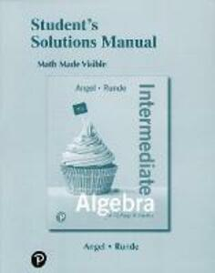 Student's Solutions Manual for Intermediate Algebra for College Students - Allen R. Angel,Dennis Runde - cover