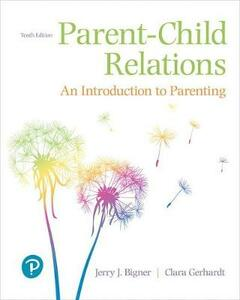 Parent-Child Relations: An Introduction to Parenting, with Enhanced Pearson Etext -- Access Card Package - Jerry J Bigner,Clara Gerhardt - cover