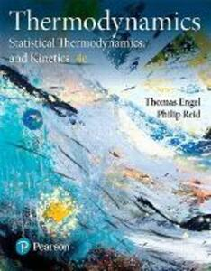 Physical Chemistry: Thermodynamics, Statistical Thermodynamics, and Kinetics - Thomas Engel,Philip Reid - cover