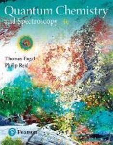 Physical Chemistry: Quantum Chemistry and Spectroscopy - Thomas Engel,Philip Reid - cover