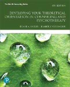 Developing Your Theoretical Orientation in Counseling and Psychotherapy - Duane A. Halbur,Kimberly Vess Halbur - cover