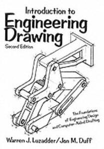 Introduction to Engineering Drawing: The Foundations of Engineering Design and Computer Aided Drafting - Warren J. Luzadder,Jon M. Duff - cover