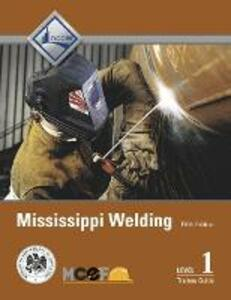 Mississippi Welding Level 1 Trainee Guide - NCCER - cover
