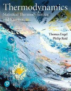 Physical Chemistry: Thermodynamics, Statistical Thermodynamics, & Kinetics Plus Mastering Chemistry with Pearson Etext -- Access Card Package - Thomas Engel,Philip Reid - cover