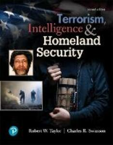 Terrorism, Intelligence and Homeland Security - Robert E. Taylor,Charles R. Swanson - cover