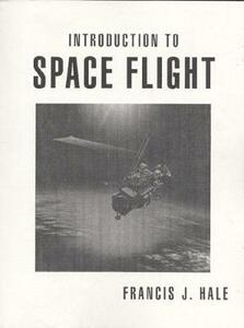 Introduction to Space Flight - Francis J. Hale - cover