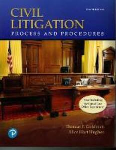 Civil Litigation: Process and Procedures - Thomas F. Goldman,Alice Hart Hughes - cover