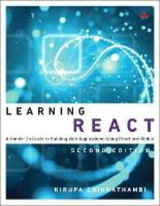 Learning React: A Hands-On Guide to Building Web Applications Using React and Redux - Kirupa Chinnathambi - cover