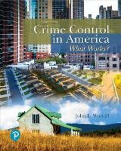 Crime Control in America: What Works? - John L. Worrall - cover