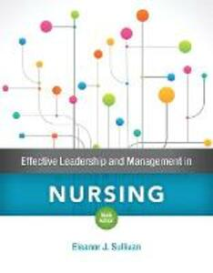 Effective Leadership and Management in Nursing Plus Mylab Nursing with Pearson Etext -- Access Card Package - Eleanor J Sullivan - cover