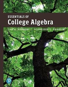 Essentials of College Algebra Plus Mylab Math with Pearson Etext -- Access Card Package - Margaret L Lial,John Hornsby,David I Schneider - cover