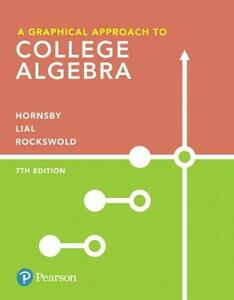 A Graphical Approach to College Algebra Plus Mylab Math with Pearson Etext -- Access Card Package - John Hornsby,Margaret L Lial,Gary K Rockswold - cover