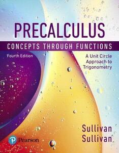 Precalculus: Concepts Through Functions, a Unit Circle Approach to Trigonometry, Books a la Carte Edition Plus Mylab Math with Pearson Etext -- Access Card Package - Michael Sullivan - cover