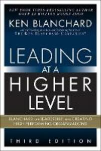 Leading at a Higher Level: Blanchard on Leadership and Creating High Performing Organizations - Ken Blanchard - cover
