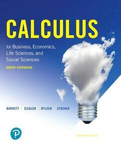 Calculus for Business, Economics, Life Sciences, and Social Sciences, Brief Version, and Mylab Math with Pearson Etext -- Title-Specific Access Card Package - Raymond A Barnett,Michael R Ziegler,Karl E Byleen - cover