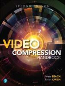 Video Compression Handbook - Andy Beach,Aaron Owen - cover