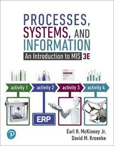 Mylab MIS with Pearson Etext --Access Card -- For Processes, Systems, and Information: An Introduction to MIS - Earl McKinney,David M Kroenke - cover