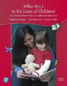 California Version of Who Am I in the Lives of Children? An Introduction to Early Childhood Education - Stephanie Feeney,Eva Moravcik,Sherry Nolte - cover