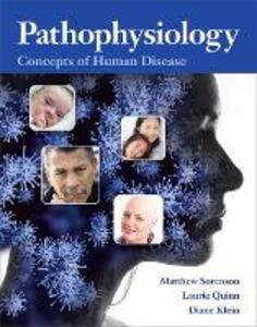 Pathophysiology: Concepts of Human Disease Plus Mylab Nursing -- Access Card Package - Matthew Sorenson,Lauretta Quinn,Diane Klein - cover