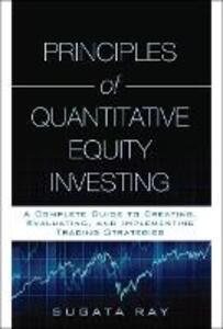 Principles of Quantitative Equity Investing (Paperback) - Sugata Ray - cover