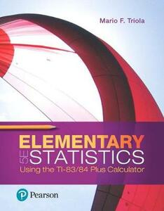 Elementary Statistics Using the Ti-83/84 Plus Calculator Plus Mylab Statistics with Pearson Etext-- Access Card Package - Mario F Triola - cover