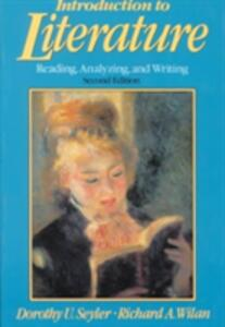 Introduction to Literature: Reading, Analyzing, and Writing - Dorothy U. Seyler - cover