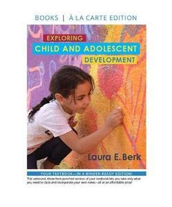 Exploring Child & Adolescent Development -- Loose-Leaf Edition - Laura E Berk - cover