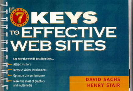 The Seven Keys to Effective Web Sites - David Sachs,Henry Stair - cover