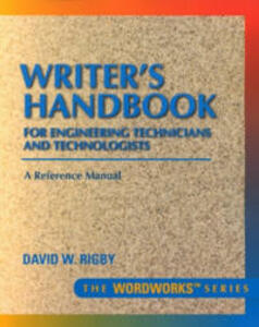 Writer's Handbook for Engineering Technicians and Technologists - David W. Rigby - cover