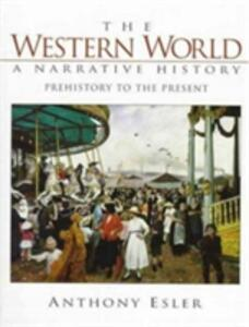 The Western World: A Narrative History, Prehistory to Present - Anthony Esler - cover