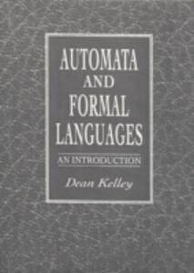 Automata and Formal Languages: An Introduction - Dean Kelley - cover