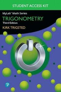 Mylab Math for Trigsted Trigonometry Plus Guided Notebook -- Access Card Package - Kirk Trigsted - cover