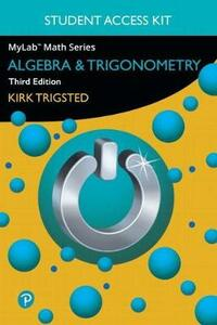 Mylab Math for Trigsted Algebra & Trigonometry Plus Guided Notebook -- Access Card Package - Kirk Trigsted - cover