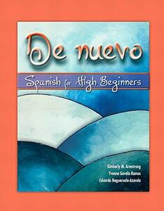 de Nuevo: Spanish for High Beginners, Alternate Edition - Kimberly M Armstrong,Yvonne Gavela-Ramos,Eduardo Negueruela-Azarola - cover