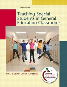 Teaching Students with Special Needs in General Education Classrooms - Rena B. Lewis,Donald H. Doorlag - cover
