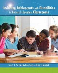 Including Adolescents with Disabilities in General Education Classrooms - Tom E. C. Smith,Barbara Gartin,Nikki L. Murdick - cover