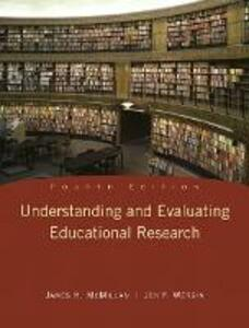 Understanding and Evaluating Educational Research: United States Edition - James H. McMillan,Jon F. Wergin - cover