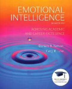 Emotional Intelligence: Achieving Academic and Career Excellence in College and in Life - Darwin B. Nelson,Gary R. Low - cover