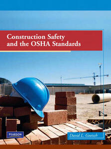 Construction Safety and the OSHA Standards - David L. Goetsch - cover