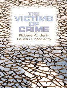 The Victims of Crime - Robert A. Jerin,Laura J. Moriarty - cover