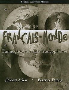Student Activities Manual for Francais-Monde: Connectez-vous a la francophonie - Robert Ariew,Beatrice Dupuy - cover