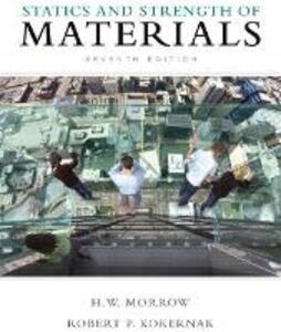 Statics and Strength of Materials - Harold I. Morrow,Robert P. Kokernak - cover