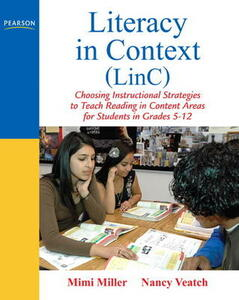 Literacy in Context (LinC): Choosing Instructional Strategies to Teach Reading in Content Areas for Students Grades 5-12 - Mimi Miller,Nancy Veatch - cover
